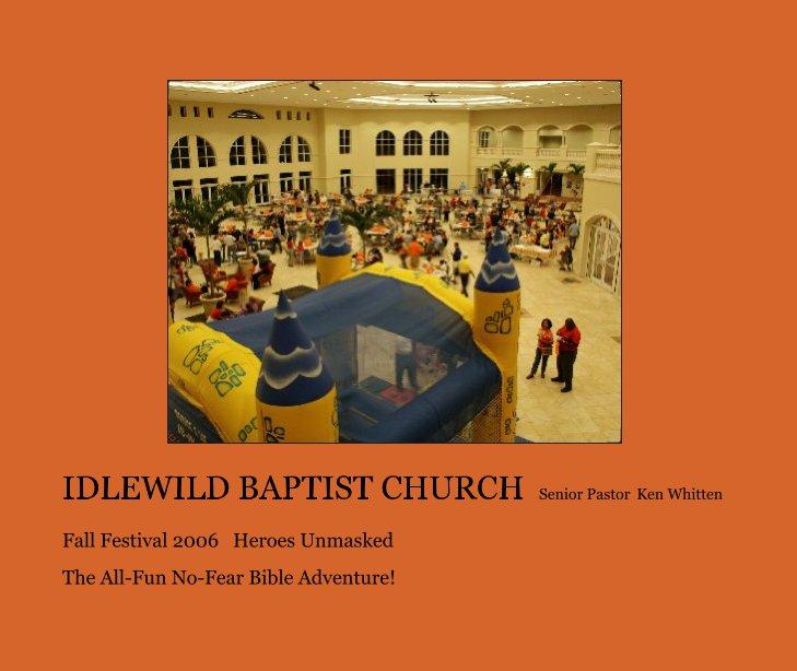Ver IDLEWILD BAPTIST CHURCH  Senior Pastor  Ken Whitten por The All-Fun No-Fear Bible Adventure!