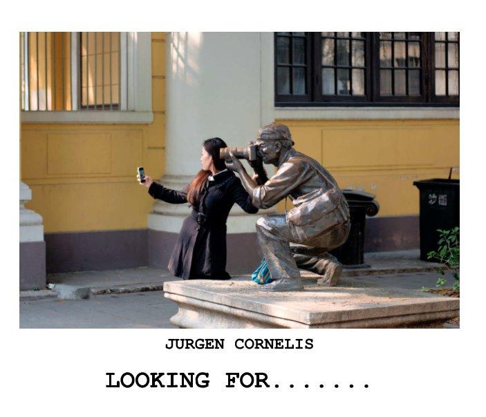 View Looking for........ by Jurgen Cornelis