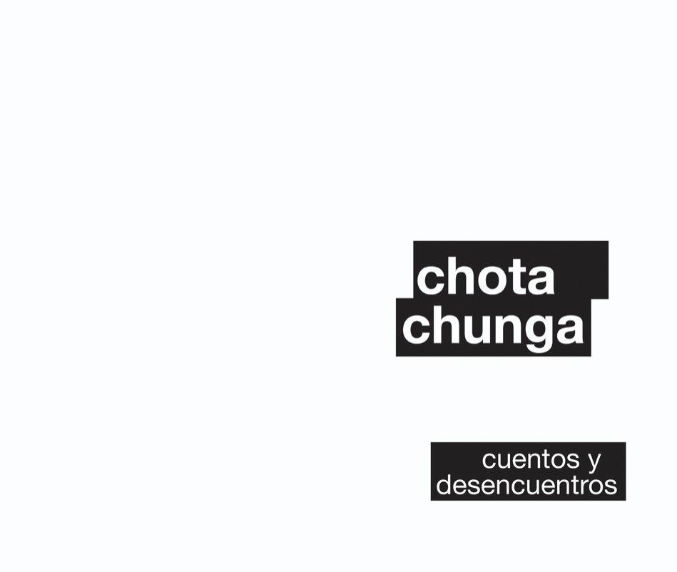 View Chota Chunga by juan echánove y luis echánove