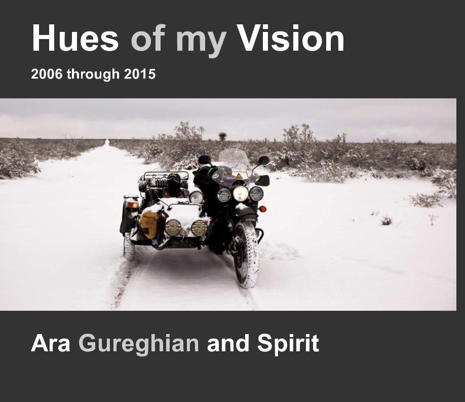 View Hues of my Vision by Ara Gureghian