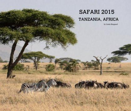 Safari 2015 Tanzania, Africa book cover