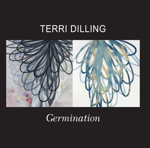 View GERMINATION by Terri Dilling