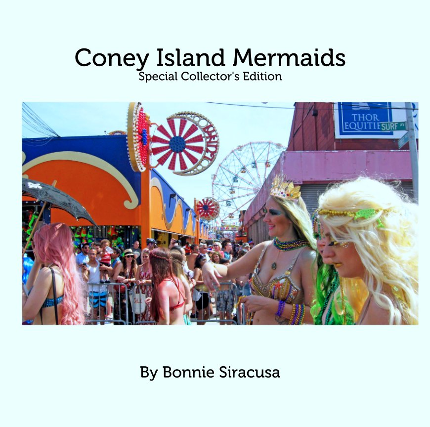 View Coney Island Mermaids Special Collector's Edition by Bonnie Siracusa