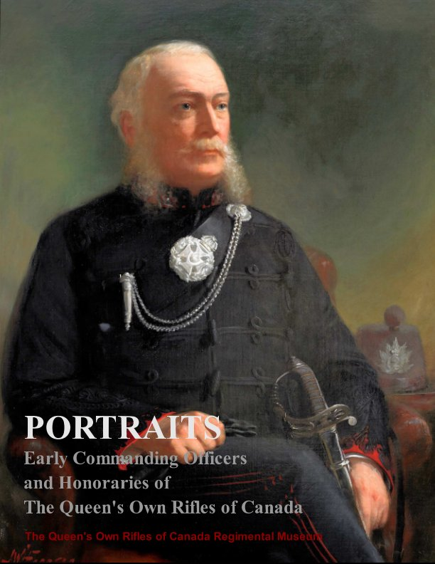 View Portraits by The Queen's Own Rifles of Canada Regimental Museum