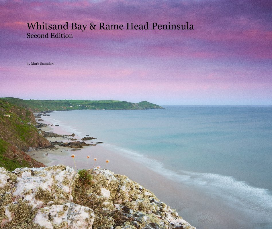 View Whitsand Bay & Rame Head Peninsula Second Edition by Mark Saunders