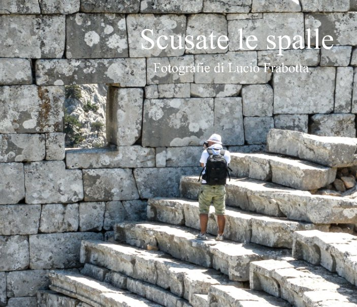View Scusate le spalle by Lucio Frabotta