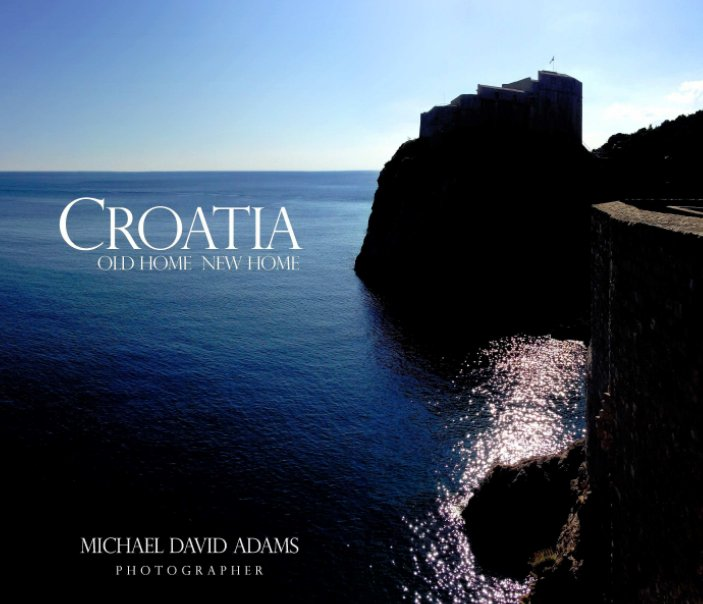 View Croatia.  Old Home New Home (Standard Edition) by Michael David Adams