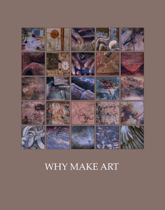 View Why Make Art by Hedi B. Desuyo