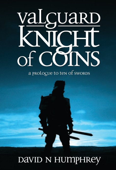 View Valguard: Knight of Coins (Hardback, Large Print version) by David N Humphrey