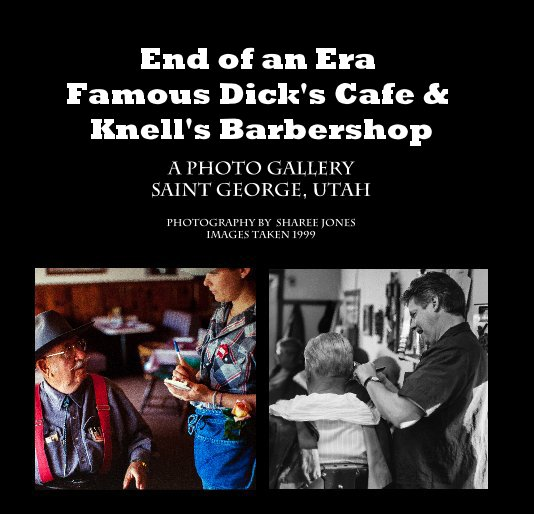 View End of an Era Famous Dick's Cafe & Knell's Barbershop by photography by Sharee Jones - Images taken 1999