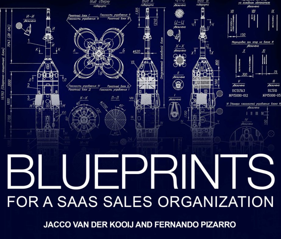 View Blueprints for a SaaS Sales Organization by Jacco van der Kooij and Fernando Pizarro