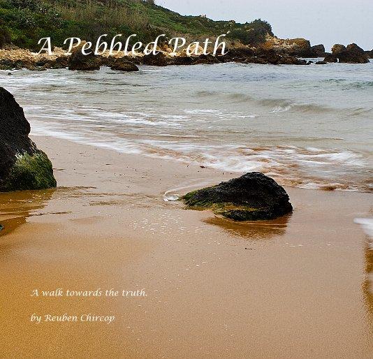 View A Pebbled Path. by Reuben Chircop