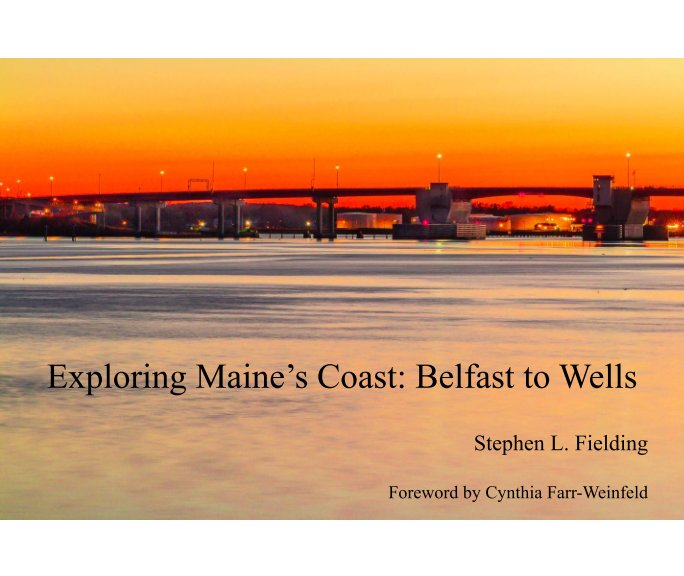View Exploring Maine's Coast by Stephen L. Fielding, Foreword by Cynthia Farr-Weinfeld
