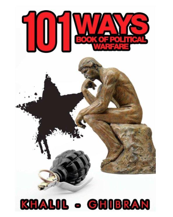 View 101 Ways: Book of Political Warfare by Khalil-Ghibran