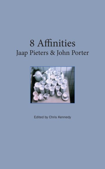 View 8 Affinities: Jaap Pieters & John Porter by Chris Kennedy