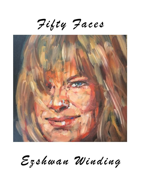 View Fifty Faces by Ezshwan Winding