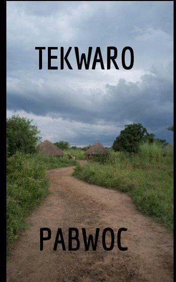 View Tekwaro Pabwoc by Pabwoc Sub-clan with Lara Rosenoff Gauvin