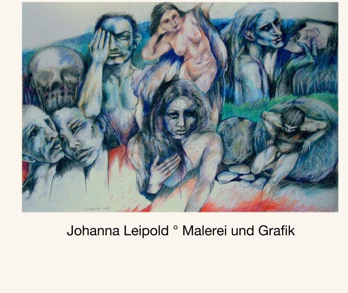 Johanna Leipold ° Malerei und Grafik nach Johanna Leipold anzeigen