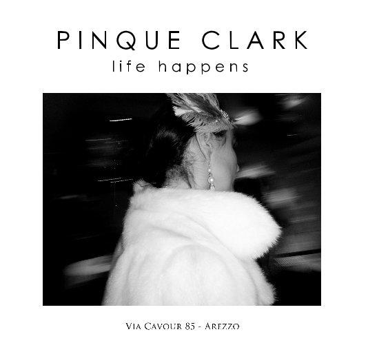 View PINQUE CLARK life happens by DANIELLE VILLICANA D'ANNIBALE