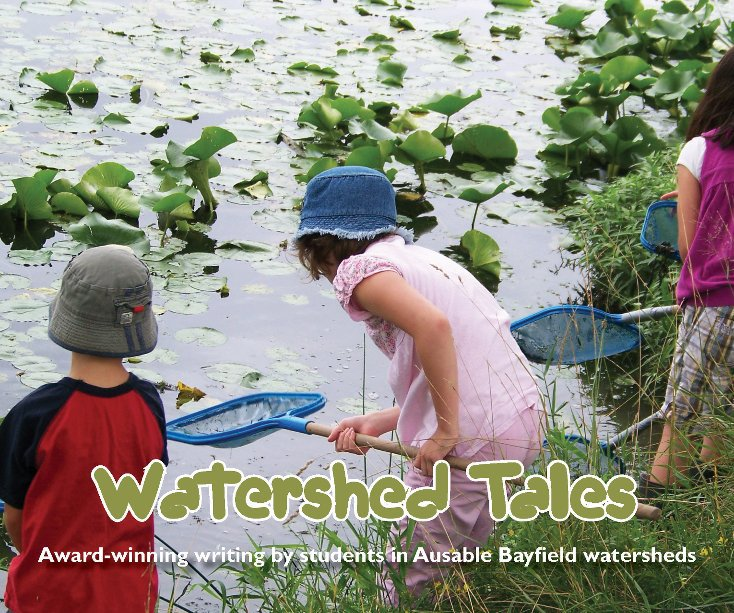 View Watershed Tales by Ausable Bayfield Watershed Students