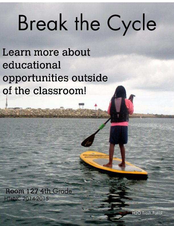View Break the Cycle by HTe 4th Grade Room 127