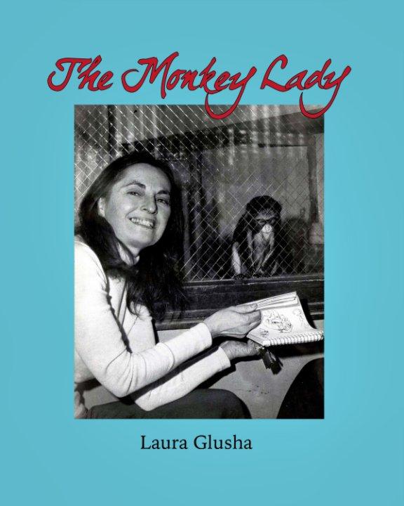 View The Monkey Lady by Laura Glusha