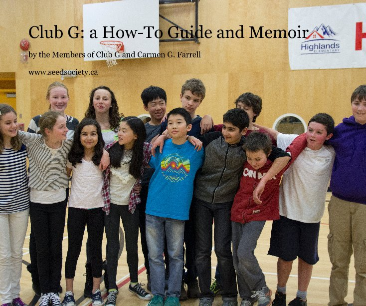 View Club G: a How-To Guide and Memoir by the members of Club G and Carmen G. Farrell
