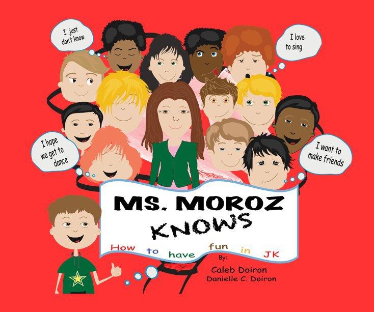Bekijk Ms. Moroz Knows op Caleb Doiron, Danielle Doiron