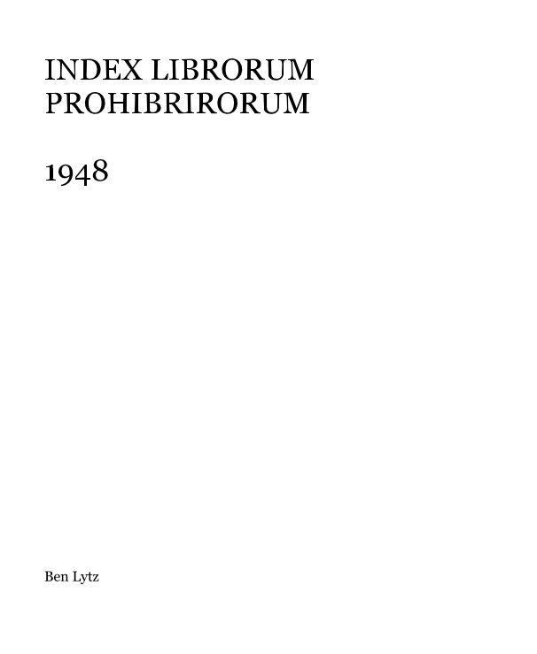 Ver INDEX LIBRORUM PROHIBRIRORUM1948 por Ben Lytz