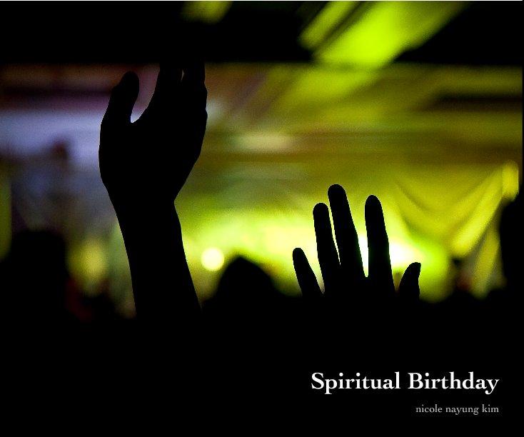 Spiritual Birthday nach Nicole NaYung Kim anzeigen
