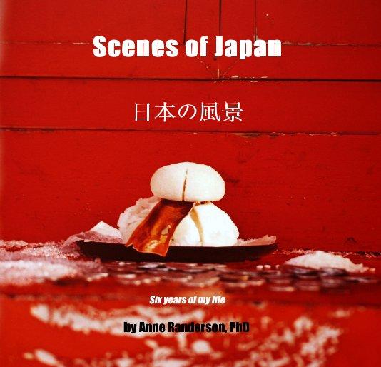View Scenes of Japan - 日本の風景 by Anne Randerson, PhD