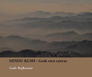 Hindu Kush - Gods own canvas book cover
