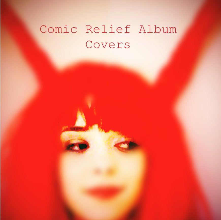 View Comic Relief Album Covers by Hazel Terry