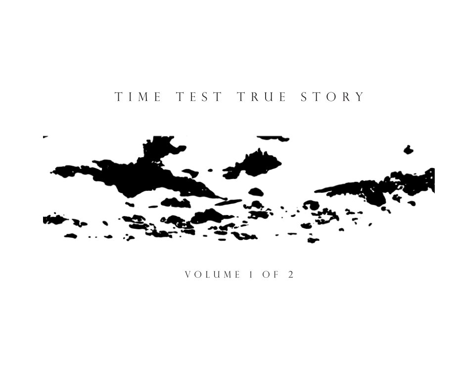 View Time Test True Story Vol. 1 of 2 by Gabriella D'Italia