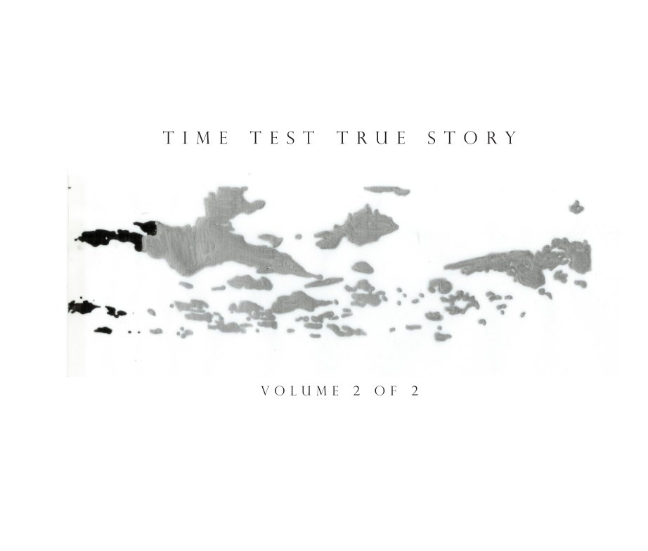 View Time Test True Story Vol. 2 of 2 by Gabriella D'Italia