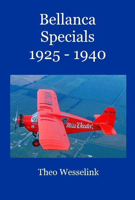 Bekijk Bellanca Specials 1925 - 1940 op Theo Wesselink