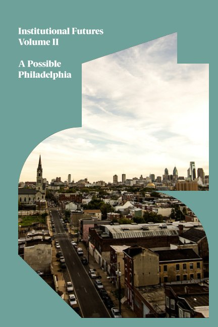 View A Possible Philadelphia by Dash Marshall