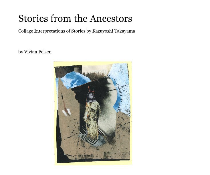 View Stories from the Ancestors by Vivian Felsen