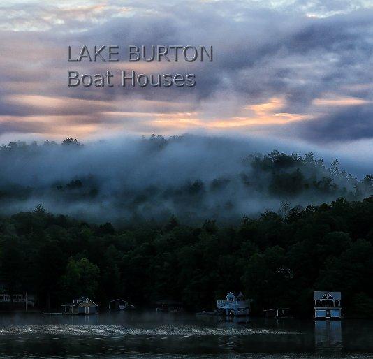 View Lake Burton Boat Houses by Lynn Clayton