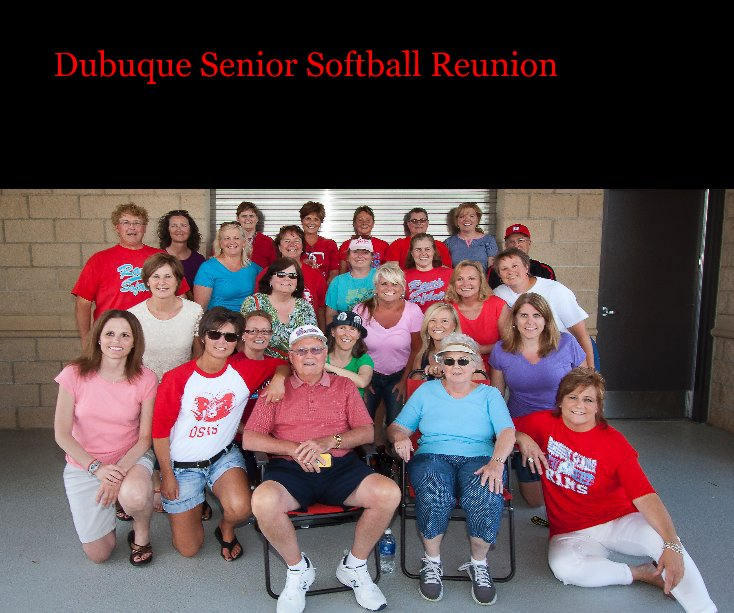 View Dubuque Senior Softball Reunion by Stephen Gassman