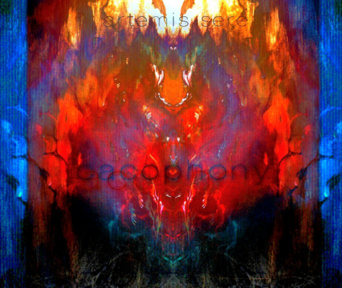 View Cacophony by Artemis Sere