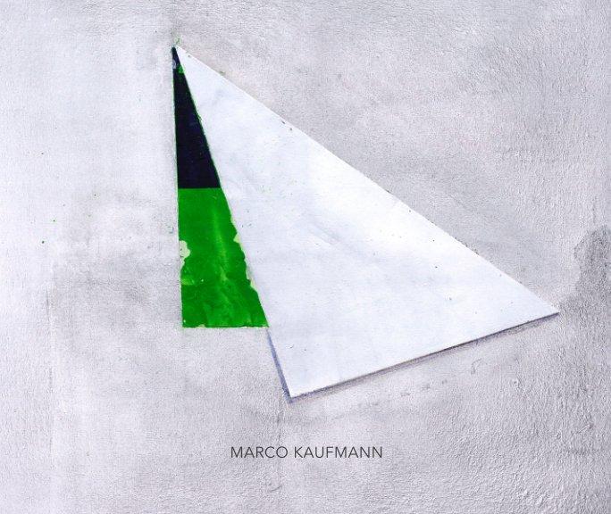 View Marco Kaufmann by Marco Kaufmann