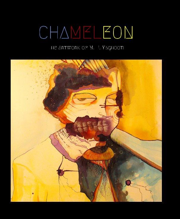View CHAMELEON by M. H. Yaghooti