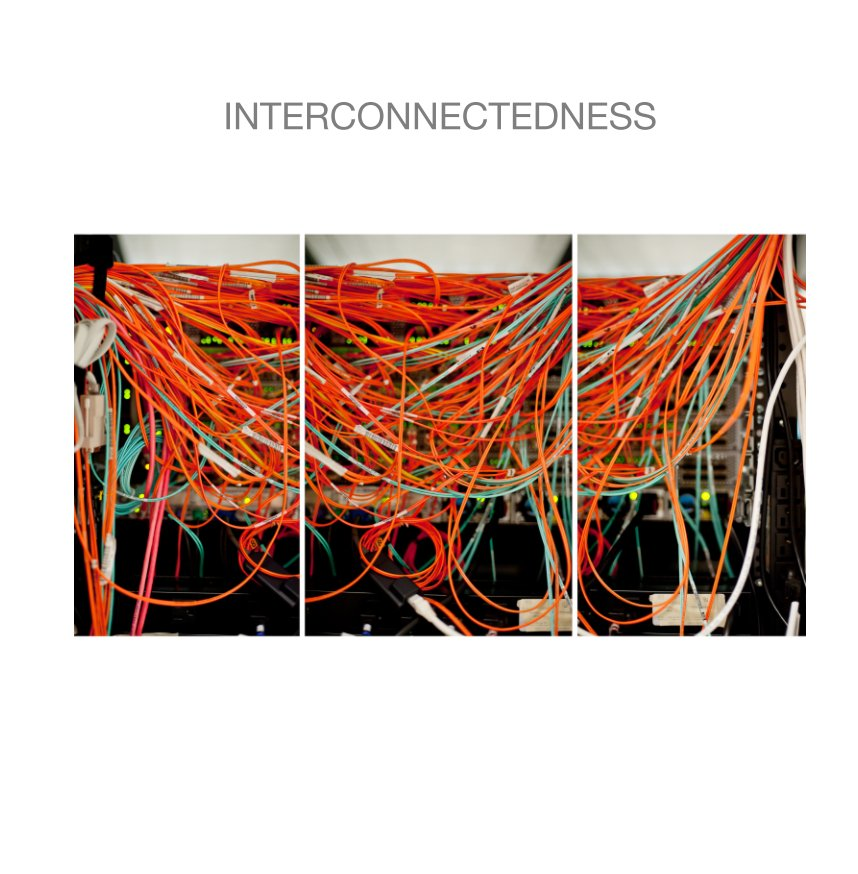 View Interconnectedness by Denis Farley / James D. Campbell
