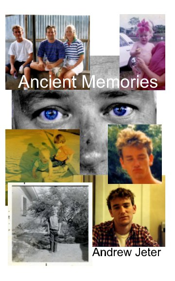 View Ancient Memories by Andrew Jeter