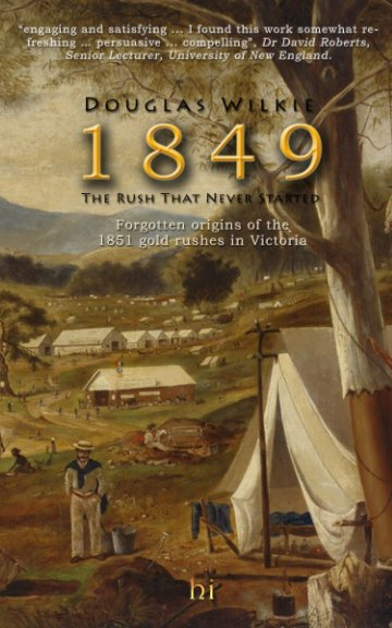 View 1849 The Rush That Never Started by Douglas Wilkie