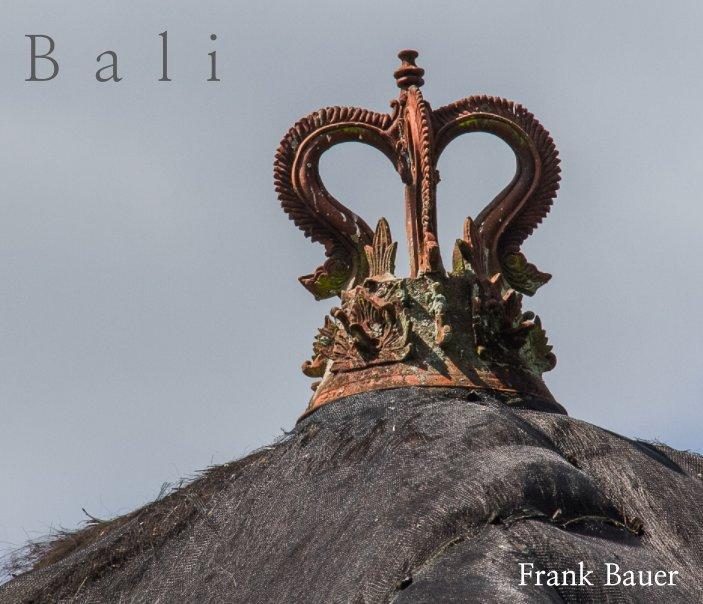 Bali nach Frank D. Bauer anzeigen