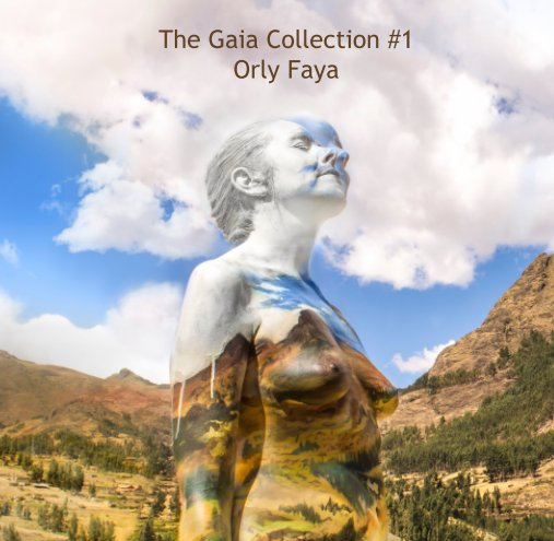 View The Gaia Collection #1 by Orly Faya