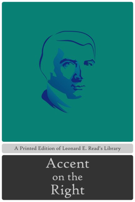 View Accent on the Right by Leonard E. Read