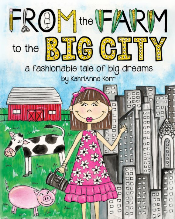 View From the Farm to the Big City by KahriAnne Kerr